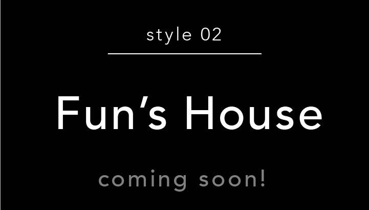 style 02 Fun's House